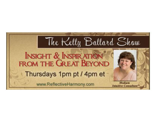 The Kelly Ballard Show – Insight & Inspiration from the Great Beyond