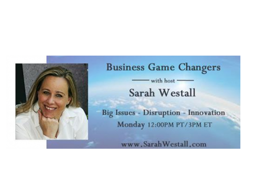 Business Game Changers with Host Sarah Westall